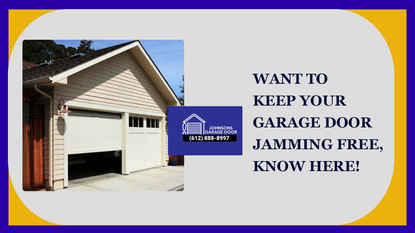 Want to Keep Your Garage Door Jamming Free, Know Here!