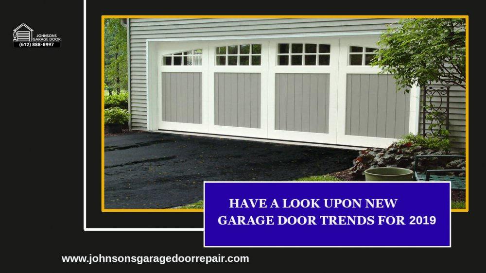 Have a Look upon New Garage Door Trends For 2019