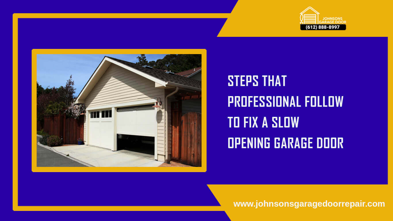 Steps That Professional Follow to Fix A Slow Opening Garage Door