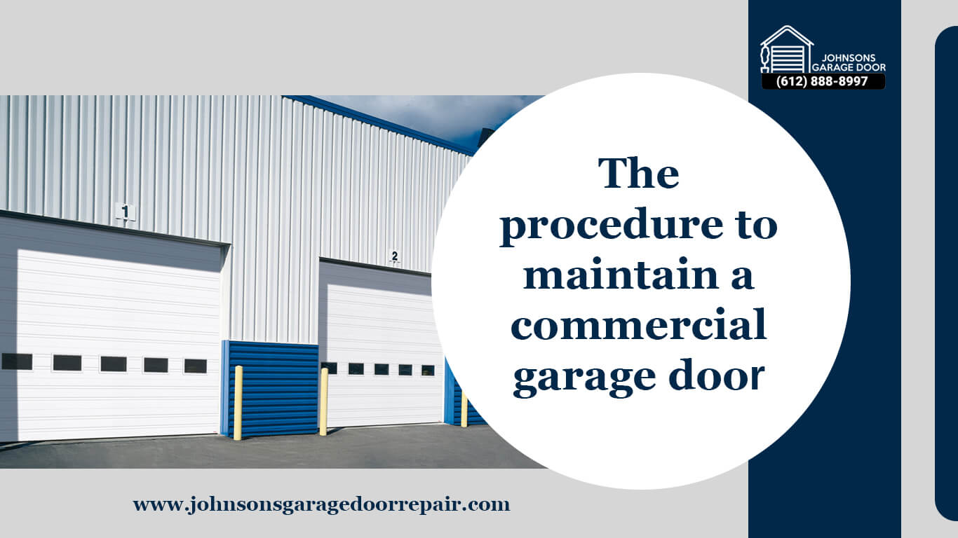 The Procedure to Maintain A Commercial Garage Door