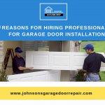 Top 5 Reasons for hiring professionals for garage door installation