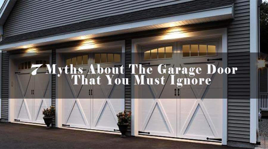 myths about the garage door that you must ignore